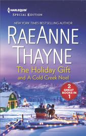 The Holiday Gift & A Cold Creek Noel: A heartwarming holiday romance