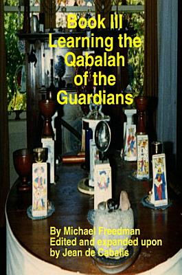 Book III Learning the Qabalah of the Et Custosi Tutelae PDF