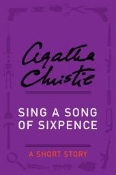 Sing a Song of Sixpence: A Short Story