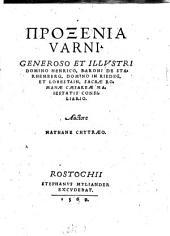 Proxenia Varni Generoso et illustri Domino Henrico, Baroni de Starhemberg (etc.)