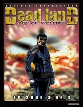 Deadland Age of Violence Episode 3 of 3
