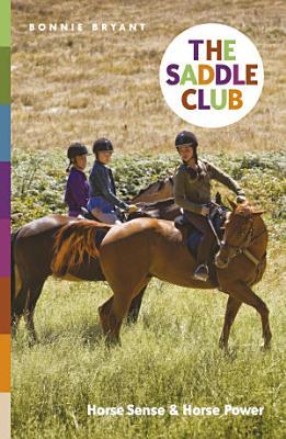 The Saddle Club  Horse Sense   Horse Power PDF