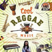 Cool Reggae Music: Create & Appreciate What Makes Music Great!