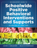 An Educator s Guide to Schoolwide Positive Behavioral Interventions and Supports