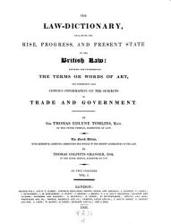 The Law Dictionary Explaining The Rise Progress And Present State Of The British Law Etc The 4 Ed With Extensive Additions By Thomas Colpitts Granger Book PDF