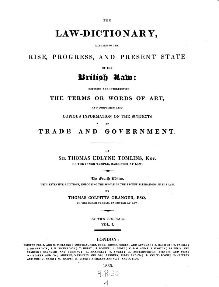 The Law-dictionary, Explaining the Rise Progress and Present State of the British Law Etc. The 4. Ed. with Extensive Additions ... by Thomas Colpitts Granger