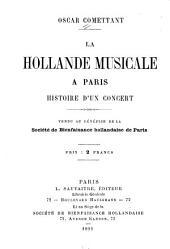 La hollande musicale à Paris: Histoire d'un concert. Vendu au bénéfice de la Société de Bienfaisance hollandaise de Paris