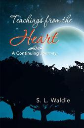 Teachings from the Heart: A Continuing Journey