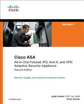 Cisco ASA: All-in-One Firewall, IPS, Anti-X, and VPN Adaptive Security Appliance, Edition 2