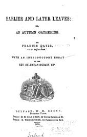 Earlier and Later Leaves: Or, An Autumn Gathering