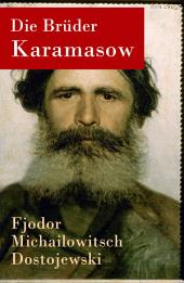 Die Brüder Karamasow - Vollständige deutsche Ausgabe