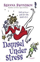 Damsel Under Stress: Enchanted Inc.