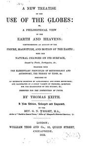 A New Treatise on the Use of the Globes  Or  a Philosophical View of the Earth and Heavens     PDF