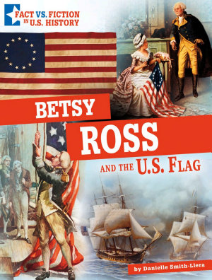 Betsy Ross and the U  S  Flag PDF