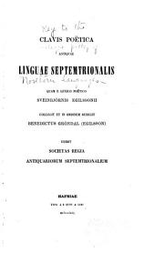 Clavis poëtica antiquae linguae septemtrionalis: quam e Lexiko poëtico Sveinbjörnis Egilssonii