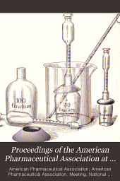 Proceedings of the American Pharmaceutical Association at the Annual Meeting: Volume 45