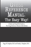 Gregg Reference Manual  The Easy Way   10th Edition
