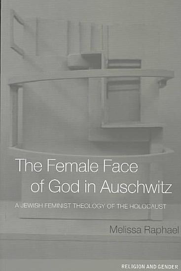The Female Face of God in Auschwitz PDF