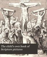 The child s own book of Scripture pictures PDF