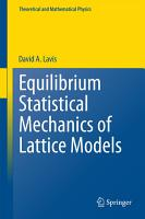 Equilibrium Statistical Mechanics of Lattice Models PDF