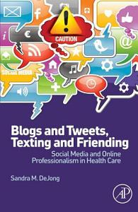 Blogs and Tweets  Texting and Friending