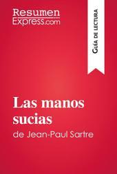 Las manos sucias de Jean-Paul Sartre (Guía de lectura): Resumen y análisis completo