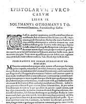 Operis Collectanei Epistolarvm Tvrcicarvm Liber IX. X. & XI.: In Qvo Maxime Agitvr De rebus Turcicis sub Solymanno et Selymo Turcarum tyrannis in orbe Christiano gestis