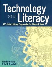 Technology and Literacy: 21st Century Library Programming for Children and Teens