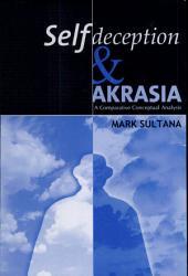 Self-deception and Akrasia: A Comparative Conceptual Analysis