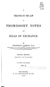 A Treatise on the Law of Promissory Notes and Bills of Exchange: Volume 2