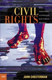 Civil Rights: How Indigenous Australians Won Formal Equality