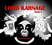 Classic Game Room Lord Karnage Book 1 Digital Comic: by Mark Bussler