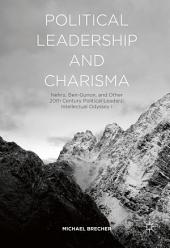Political Leadership and Charisma: Nehru, Ben-Gurion, and Other 20th Century Political Leaders: Intellectual Odyssey I