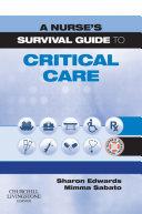 A Nurse's Survival Guide to Critical Care E-Book
