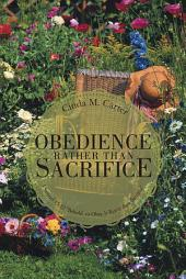 """OBEDIENCE RATHER THAN SACRIFICE: I Samuel 15:22 """"Behold, to Obey Is Better than Sacrifice"""""""