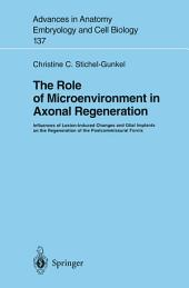The Role of Microenvironment in Axonal Regeneration: Influences of Lesion-Induced Changes and Glial Implants on the Regeneration of the Postcommissural Fornix