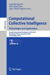 Computational Collective Intelligence. Technologies and Applications: Second International Conference, ICCCI 2010, Kaohsiung, Taiwan, November 10-12, 2010. Proceedings, Part 2