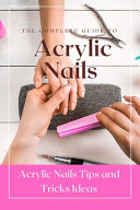 The Complete Guide to Acrylic Nails PDF