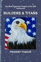 The Most Important People of the 20th Century  Part III   Builders   Titans PDF