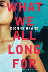 What We All Long For: A Novel