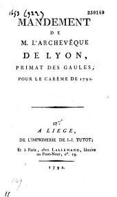Mandement de l'archevêque de Lyon, primat des Gaules, pour le carême de 1792