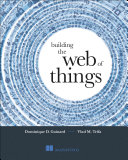 Building the Web of Things PDF