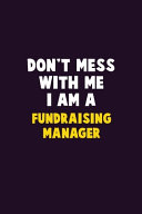 Don't Mess With Me, I Am A Fundraising Manager