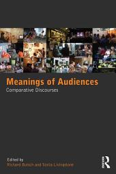 Meanings of Audiences: Comparative Discourses
