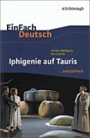 Johann Wolfgan von Goethe  Iphigenie auf Tauris     verstehen PDF