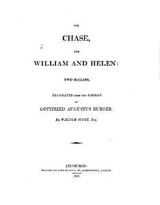 The chase, and William and Helen, two ballads from the Germ. [by sir W. Scott].