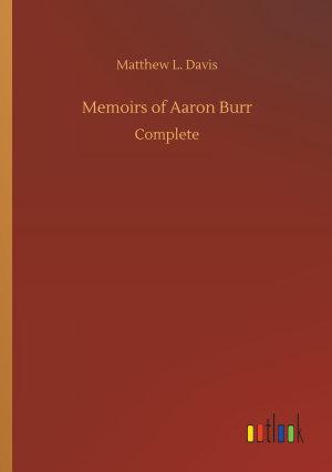 Memoirs of Aaron Burr PDF