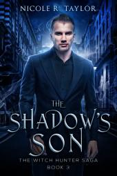 The Shadow's Son: (#3 The Witch Hunter Saga)