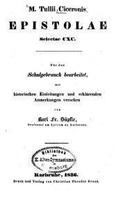 M. Tulli Ciceronis Epistolae selectae CXC