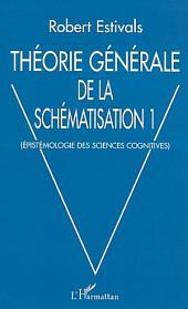 THÉORIE GÉNÉRALE DE LA SCHÉMATISATION: Epistémologie des sciences cognitives